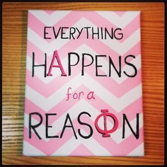 Everything Happens for a Reason #AlphaPhi