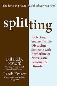 Splitting: Protecting Yourself While Divorcing Someone with Borderline or Narcissistic Personality Disorder by Randi Kreger http://www.amazon.com/dp/B0056JX46W/ref=cm_sw_r_pi_dp_k4wwwb0HVWD30