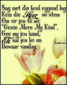 Good Morning Good Night, Good Morning Wishes, Day Wishes, Pray Quotes, Qoutes, Lekker Dag, Evening Greetings, Afrikaanse Quotes, Goeie Nag