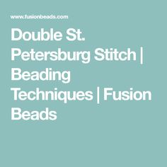 Double St. Petersburg Stitch | Beading Techniques | Fusion Beads