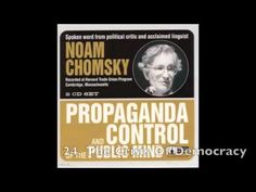 ▶ Noam Chomsky Propaganda And Control Of The Public Mind Full Lecture - YouTube