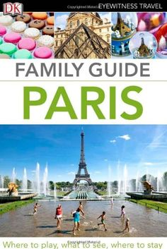 Updated for 2015, here are ten of the best activities and attractions for families traveling to Paris with babies, toddlers and kids.