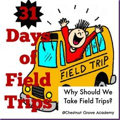 Why Should We Take Field Trips? (31 Days of Field Trips Series)