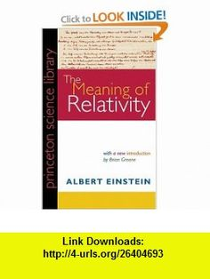 The Meaning of Relativity, Fifth Edition Including the Relativistic Theory of the Non-Symmetric Field (Princeton Science Library) (9780691120270) Albert Einstein, Brian Greene , ISBN-10: 0691120277  , ISBN-13: 978-0691120270 ,  , tutorials , pdf , ebook , torrent , downloads , rapidshare , filesonic , hotfile , megaupload , fileserve