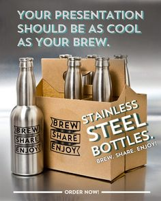 Your Presentation Should Be as Cool as Your Brew. Introducing Stainless Steel Bottles - Six Pack Brew. Share. Enjoy!