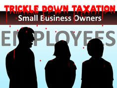 Trickle Down Taxation Explained