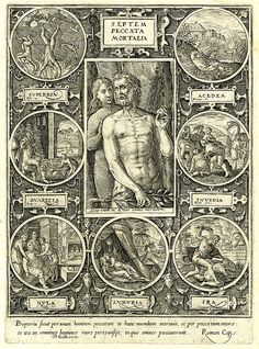 Seven Deadly Sins: Greed, Gluttony, Sloth, Lust, Envy, Wrath, Vanity...Been there, done 'em all...