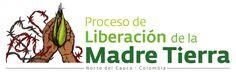 CAUCA, COLOMBIA: LIBERACIÓN DE LA MADRE TIERRA, AUTONOMÍA Y TERRITORIO