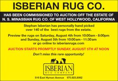 RUG AUCTION @ ISBERIAN RUG CO THIS SUNDAY AUGUST 5th @ noon - A REAL auction. Don't miss this rare opportunity!
