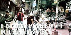 K-Pop MVs that were filmed in the United States