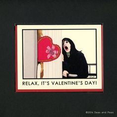 """A funny Valentine's Day card inspired by the climactic showdown of Stanley Kubrick's """"The Shining"""" and featuring Wendy (Shelley Duvall) freaking the hell out. But calm down, Shelley Duvall! It is only Valentine's Day. Funny Valentine, Valentines Day Cards Tumblr, Valentines Day Jokes, Valentine Day Love, Vintage Valentines, Valentine Cards, Terrifying Horror Movies, Funny Horror, Funny Mothers Day"""
