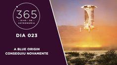 365 Dias de Astronomia - 023 - A Blue Origin Conseguiu Novamente