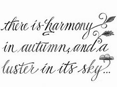 There Is A Harmony In Autumn, And A Luster In Its Sky, Which Through