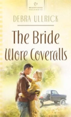 Debra Ullrick - The Bride Wore Coveralls / #awordfromJoJo #Cleanromance #ChristianFiction #DebraUllrick