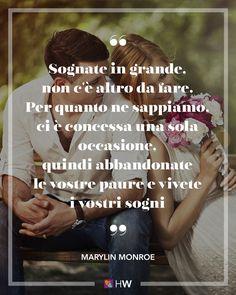 """""""Sognate in grande, non c'è altro da fare. Per quanto ne sappiamo, ci è concessa una sola occasione, quindi abbandonate le vostre paure e e vivete i vostri sogni"""". Cit. Marilyn Monroe #weddingquote #matrimonio #citazione"""