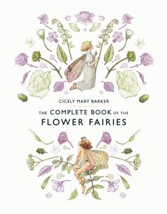 The Complete Book of the Flower Fairies - this collection features a brand-new enchanting cover