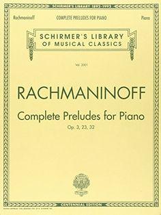 Complete Preludes, Op. 3, 23, 32: Piano Solo