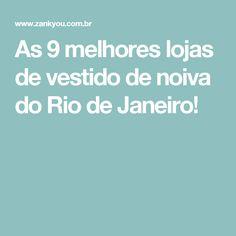 As 9 melhores lojas de vestido de noiva do Rio de Janeiro!