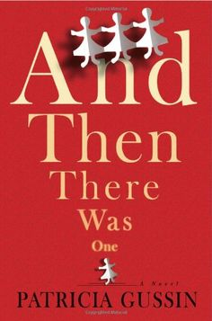 And Then There Was One: A Novel by Patricia Gussin http://www.amazon.com/dp/1933515813/ref=cm_sw_r_pi_dp_dvUXub0GDE3M0