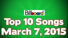 Top 10 songs Of The Week ★ March 7, 2015 | HD ✔