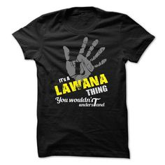 ITS A LAWANA THING YOU WOULDNT UNDERSTAND - #first tee #graphic hoodies. BEST BUY => https://www.sunfrog.com/Names/ITS-A-LAWANA-THING-YOU-WOULDNT-UNDERSTAND-37862798-Guys.html?id=60505