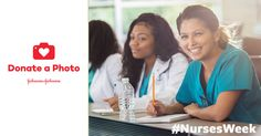 Happy #NursesWeek! Supporting the next generation of #nurses is as easy as uploading a photo with #DonateAPhoto. #JNJ