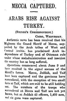 """The Guardian gazetesinin 22 Haziran 1916 tarihli haberi: """"Mekke ele geçirildi. Araplar Türkiye'ye karşı ayaklandı."""" Pin by Paolo Marzioli"""