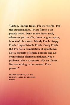 All The Bright Places Quotes, Bright Quotes, Faith Quotes, Sad Quotes, Movie Quotes, Motivational Quotes For Working Out, Inspirational Quotes, Theodore Finch, Jennifer Niven