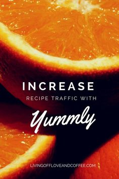 Learn to increase recipe traffic with Yummly on livingoffloveandcoffee.com