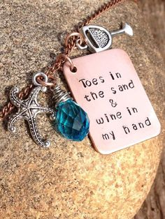 "Beach and wine/cocktail hand stamped ""toes in the sand wine in my hand"" necklace / ETSY...NOTE TO SELF: it's always 5 o'clock at the beach! #WineQuotes"