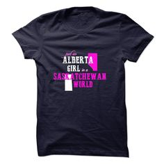 [Hot tshirt name printing] Alberta Girl in A Saskatchewan World Shirts Today Hoodies, Funny Tee Shirts