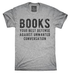 Books Your Best Defense Against Unwanted Conversation T-Shirt, Hoodie, Tank Top