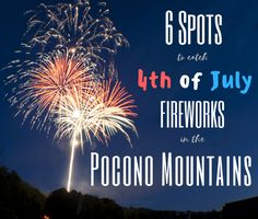 Watch the colors fly after a fun day outdoors! There are a bunch of places to catch 4th of July fireworks in the Pocono Mountains. #PoconoMtns