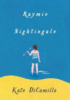 "Raymie Nightingale by Kate DiCamillo | Meredith R. says: ""There is no stronger bond of friendship between kids than those forged through summer adventures."""