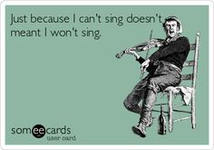So true. I don't care lol I love singing even if I suck! Haha Funny, Hilarious, Funny Stuff, Look At You, Just For You, Reasons Why I Love You, Life Quotes Love, I Love To Laugh, I Love You Funny