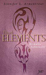 Dark Elements 2 - Eiskalte Sehnsucht von Jennifer L. Armentrout  erschienen bei HarperCollins Roth vs. Zayne für wen würdest du dich entscheiden ?
