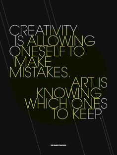 Creativity is.....