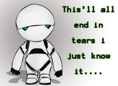 Every time a new companion is on Doctor Who  marvin the depressed robot quotes - Google Search