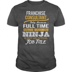 Awesome Tee For Franchise Consultant T Shirts, Hoodie Sweatshirts