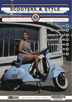 Numéro 5 / Issue #5Scooters#vespa#lambretta SCOOTERS & STYLE is a quarterly independant bi-lingual (French / English) magazine which essentially deals with the world of vintage-labeled scooter, as well as the lifestyle that characterizes their fans: