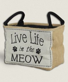 Another great find on #zulily! 'Live Life in the Meow' Burlap Basket #zulilyfinds