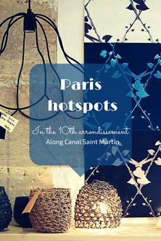 Hotspots in the 10th arrondissement of Paris: a village feel in the big city.