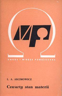 Czwarty stan materii, L. A. Arcimowicz, Wiedza Powszechna, 1972, http://www.antykwariat.nepo.pl/czwarty-stan-materii-l-a-arcimowicz-p-167.html