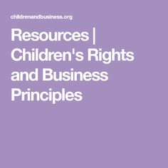 Resources | Children's Rights and Business Principles