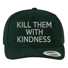 Kill Them With Kindness Brushed Embroidered Cotton Twill Hat