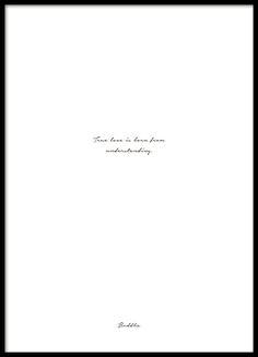 Minimalistisches Poster mit dem schönen Buddha-Zitat: True love is born from understanding. Schön im Schlaf- oder Wohnzimmer. In unserer Text- und Typografie-Kategorie finden Sie weitere Poster mit Zitaten. Entscheiden Sie sich für Ihr Lieblingszitat! www.desenio.de