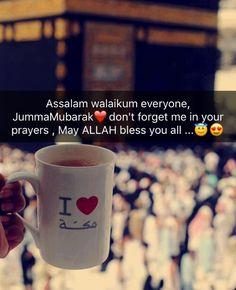 Assalam walaikum everyone, JummaMubarak❤️don't forget me in your prayers , May ALLAH bless you all ...Ameen