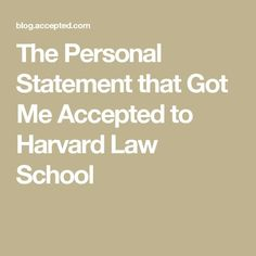 The Personal Statement that Got Me Accepted to Harvard Law School