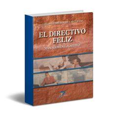 El directivo Feliz – Carlos de las Cuevas – PDF  #felidadEmpresarial #Directivos #direccionEmpresarial  http://librosayuda.info/2016/02/25/el-directivo-feliz-carlos-de-las-cuevas-pdf/