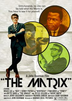 18 Alternate Universe Movie Posters - The Matrix, starring Bruce Lee, Sidney Poitier, Pam Grier, Bette Davis, and Peter Sellers